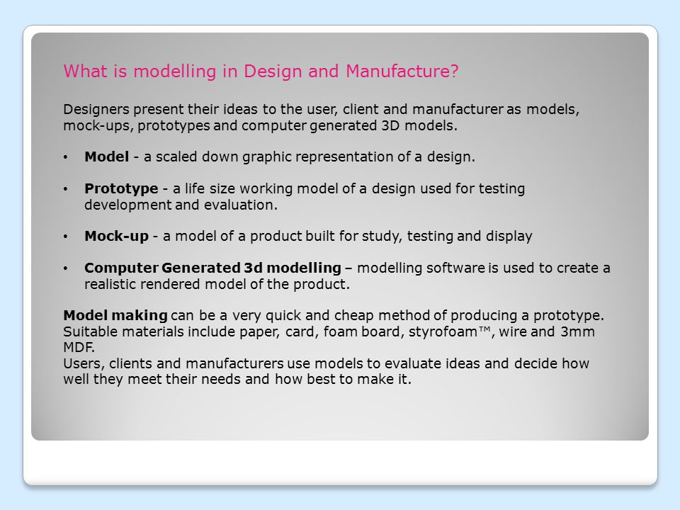What is modelling in Design and Manufacture.