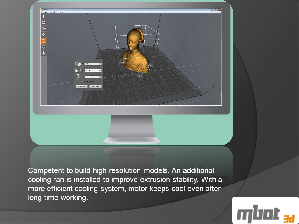 Competent to build high-resolution models.