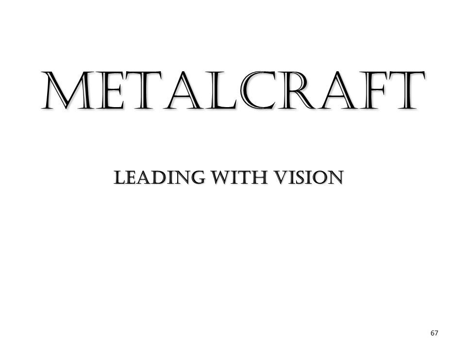 www.metalcraftservices.com METALCRAFT Leading with Vision 67