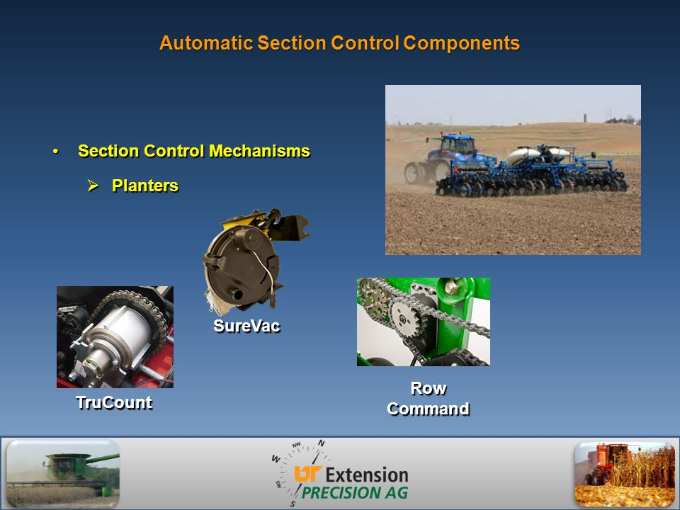 Automatic Section Control Components Row Command TruCount SureVac Section Control MechanismsSection Control Mechanisms  Planters