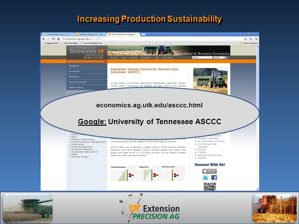 Increasing Production Sustainability economics.ag.utk.edu/asccc.html Google: University of Tennessee ASCCC