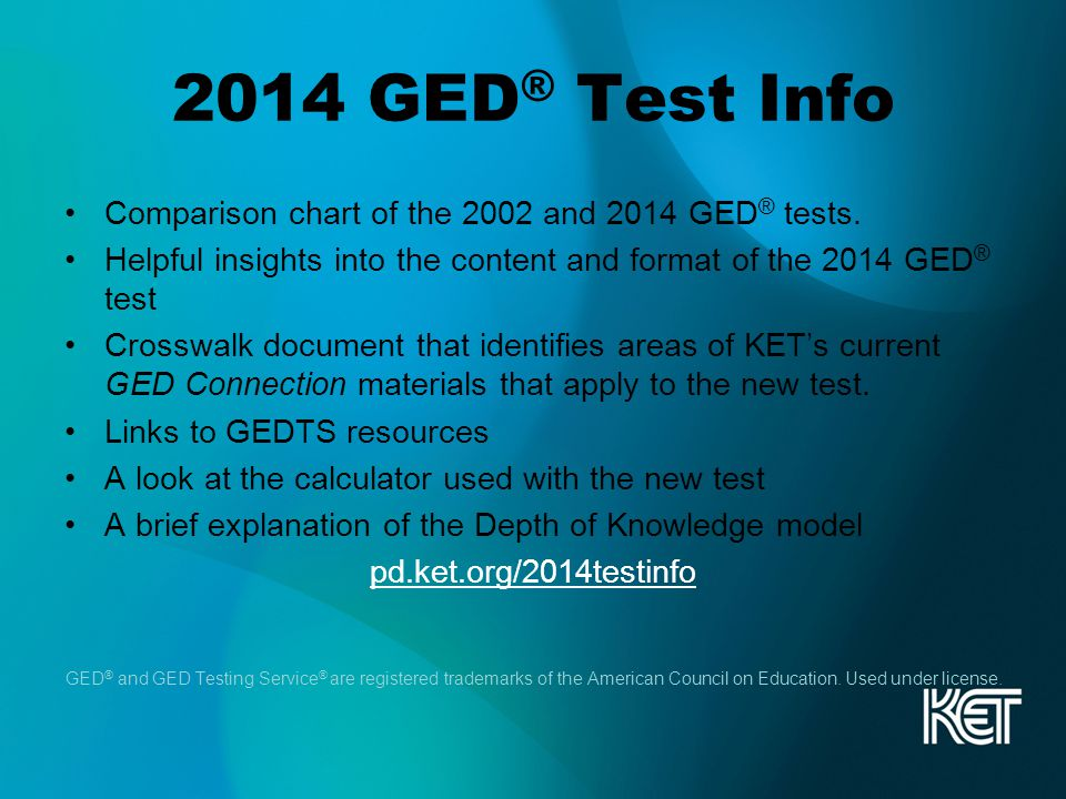 2014 GED ® Test Info Comparison chart of the 2002 and 2014 GED ® tests.