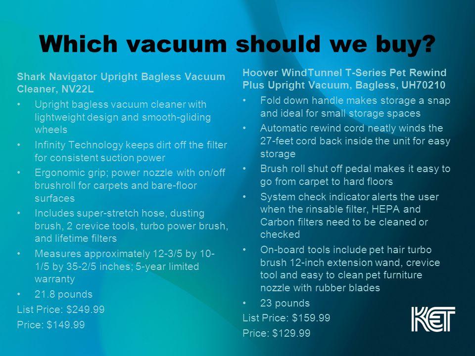 Which vacuum should we buy.