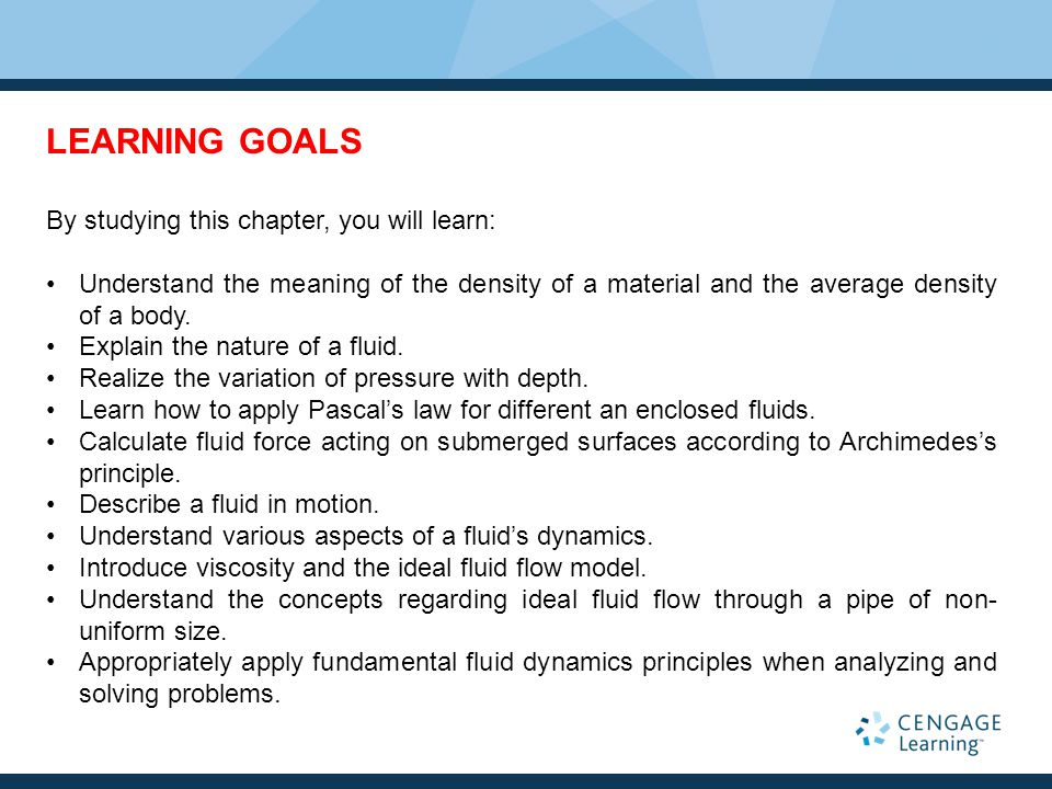 LEARNING GOALS By studying this chapter, you will learn: Understand the meaning of the density of a material and the average density of a body. Explai