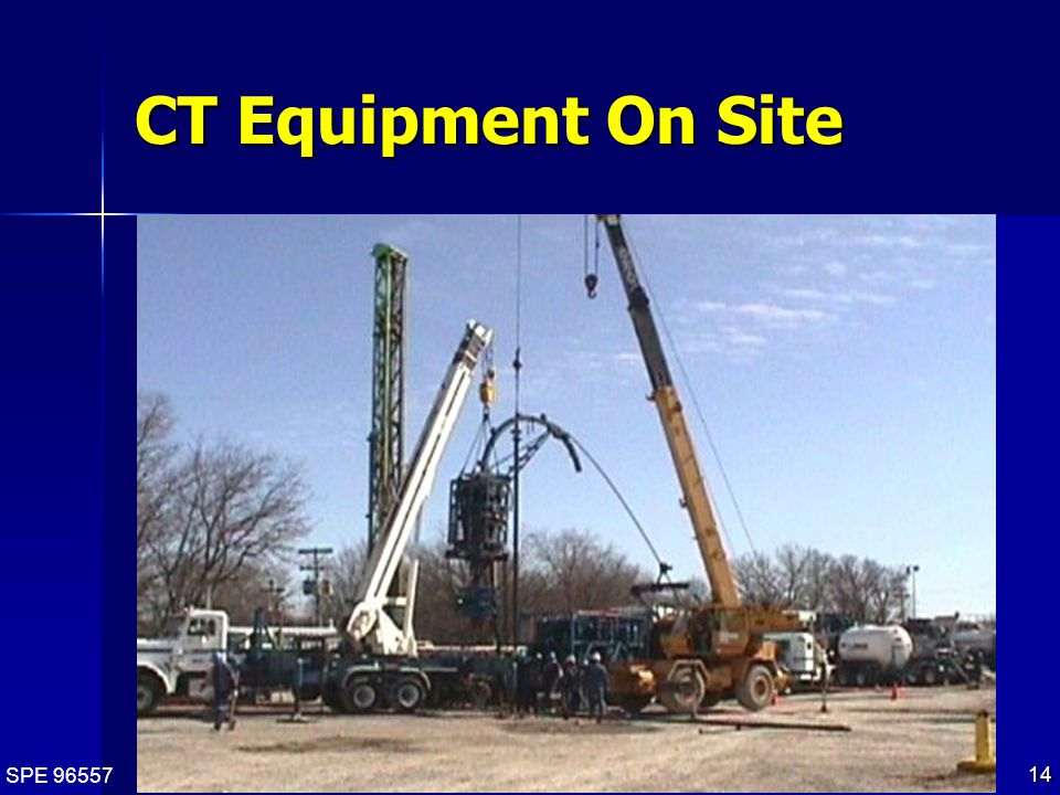 SPE 96557 14 CT Equipment On Site