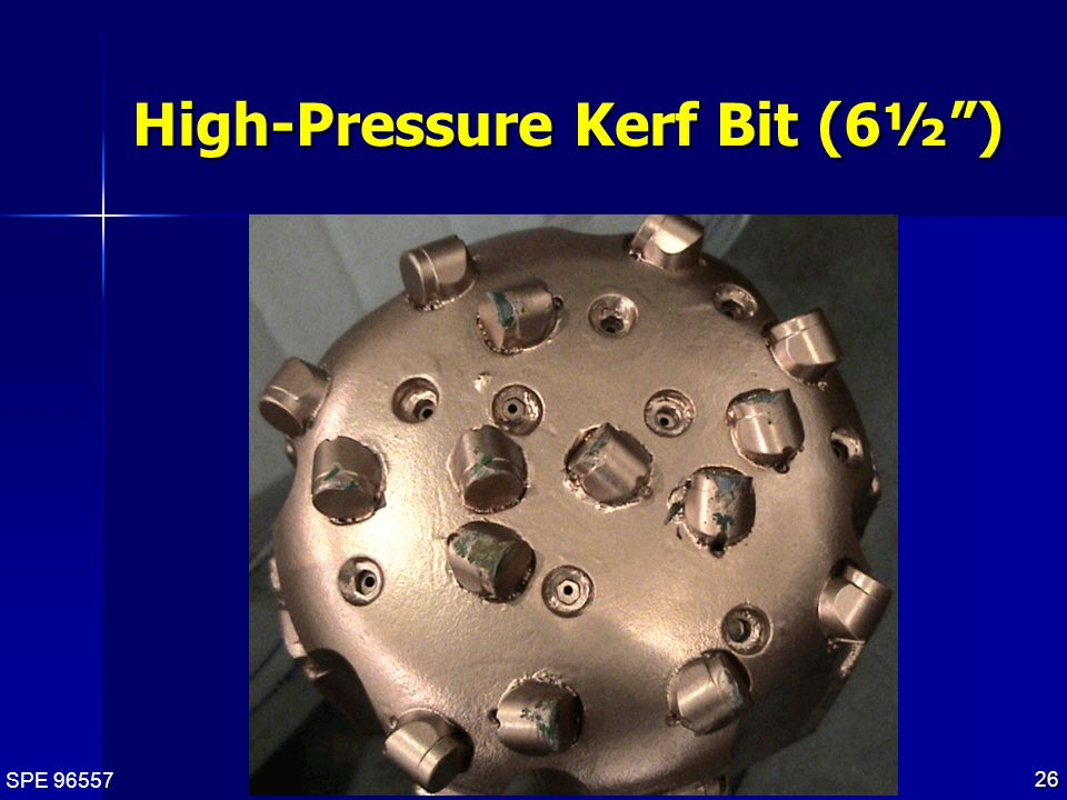 SPE 96557 26 High-Pressure Kerf Bit (6½ )