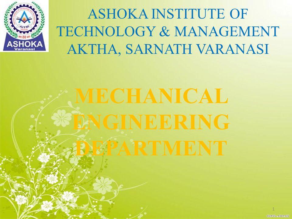 ASHOKA INSTITUTE OF TECHNOLOGY & MANAGEMENT AKTHA, SARNATH VARANASI MECHANICAL ENGINEERING DEPARTMENT 1