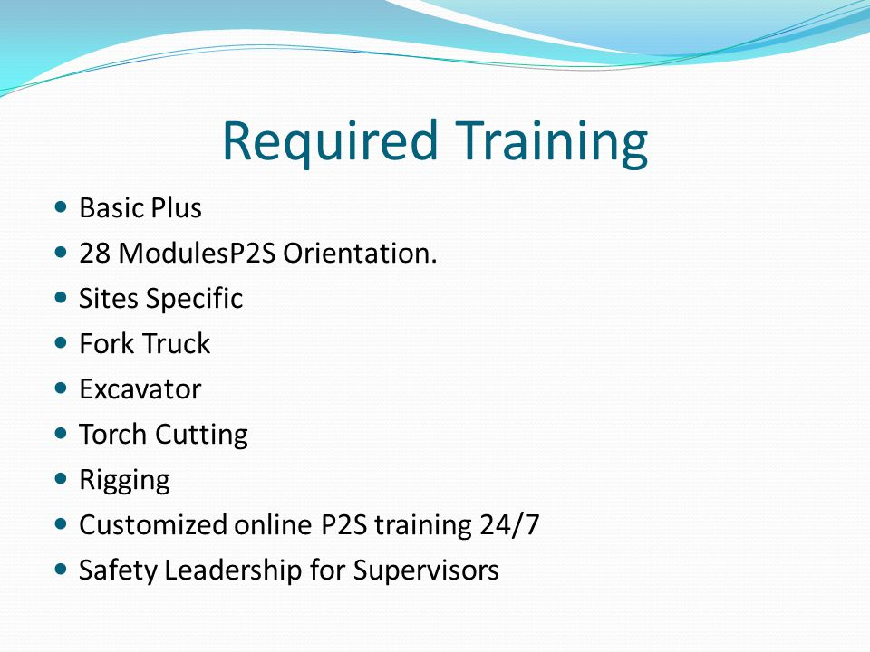 Required Training Basic Plus 28 ModulesP2S Orientation.