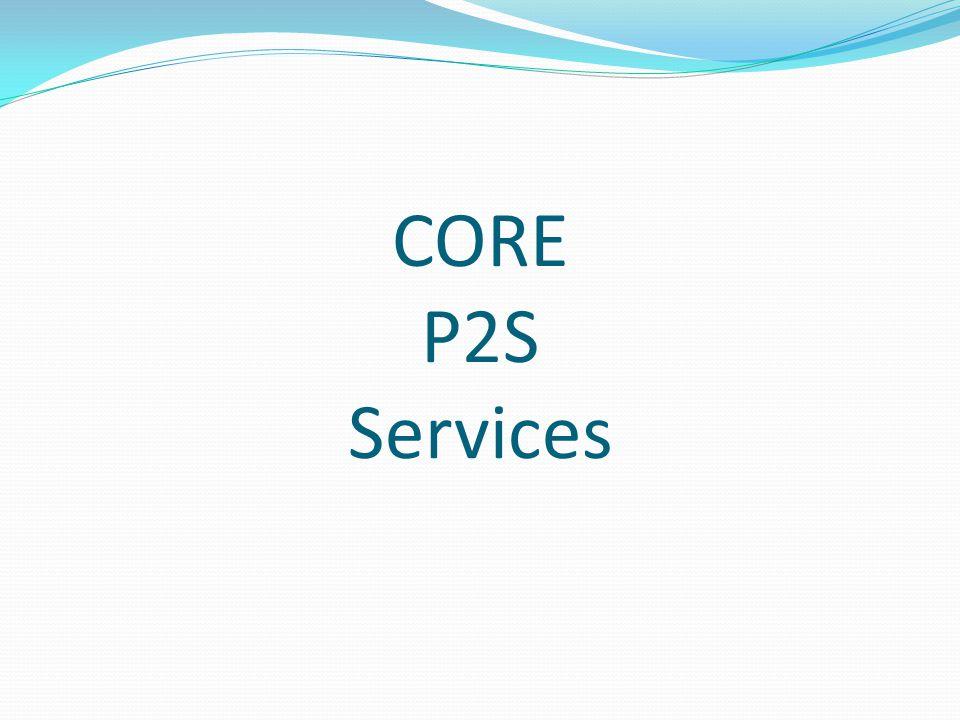 CORE P2S Services