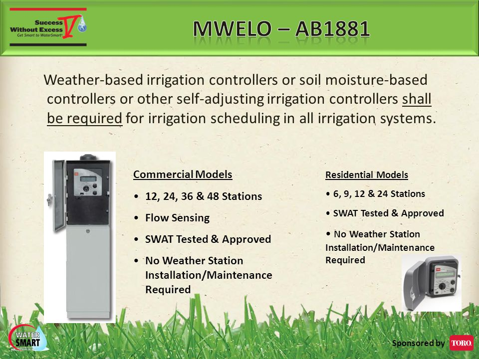Sponsored by Weather-based irrigation controllers or soil moisture-based controllers or other self-adjusting irrigation controllers shall be required for irrigation scheduling in all irrigation systems.