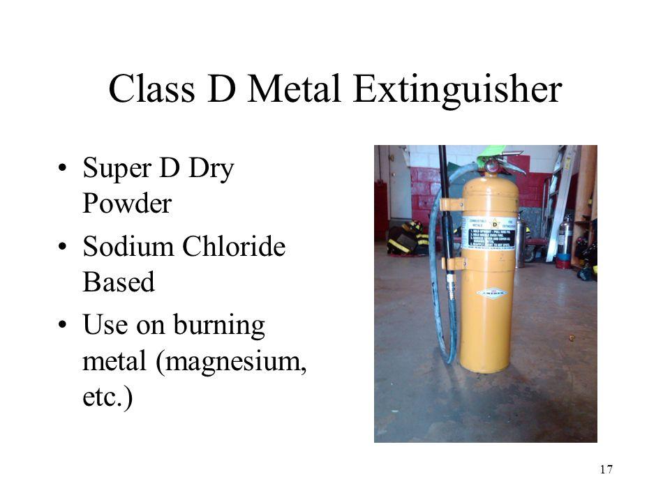 Class D Metal Extinguisher Super D Dry Powder Sodium Chloride Based Use on burning metal (magnesium, etc.) 17