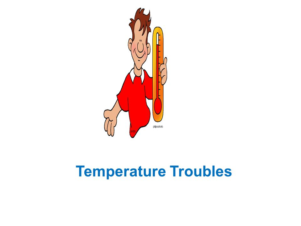 Temperature Troubles