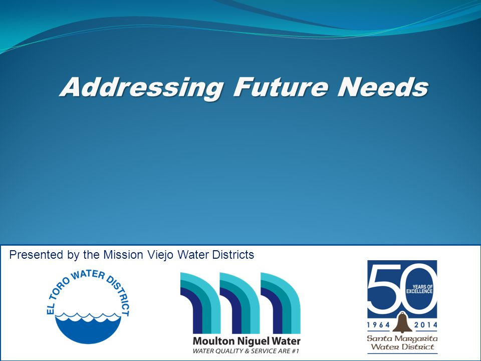 Addressing Future Needs Presented by the Mission Viejo Water Districts