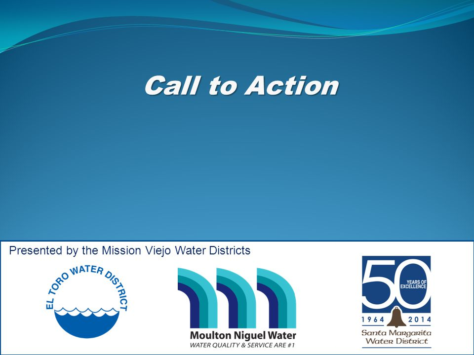 Call to Action Presented by the Mission Viejo Water Districts
