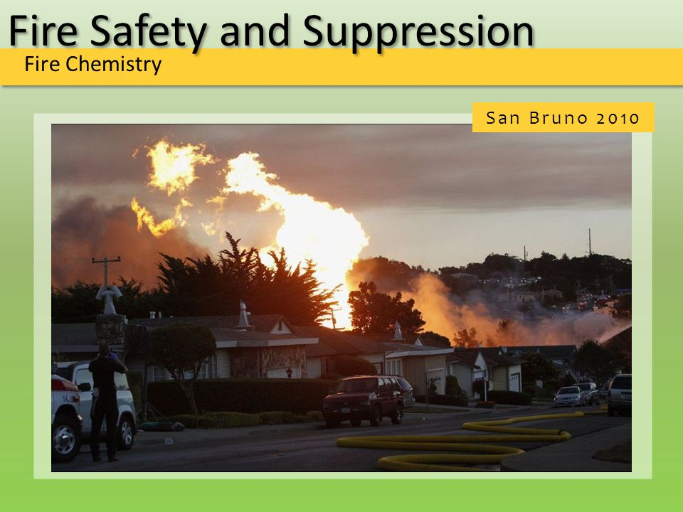 Fire Safety and Suppression Fire Chemistry San Bruno 2010