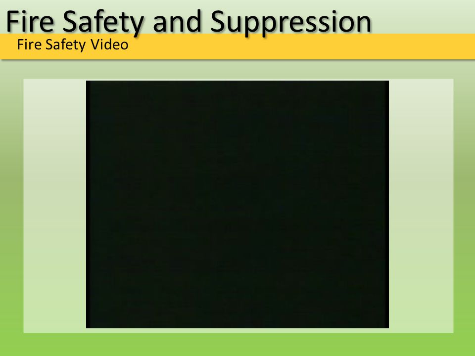 Fire Safety and Suppression Fire Safety Video