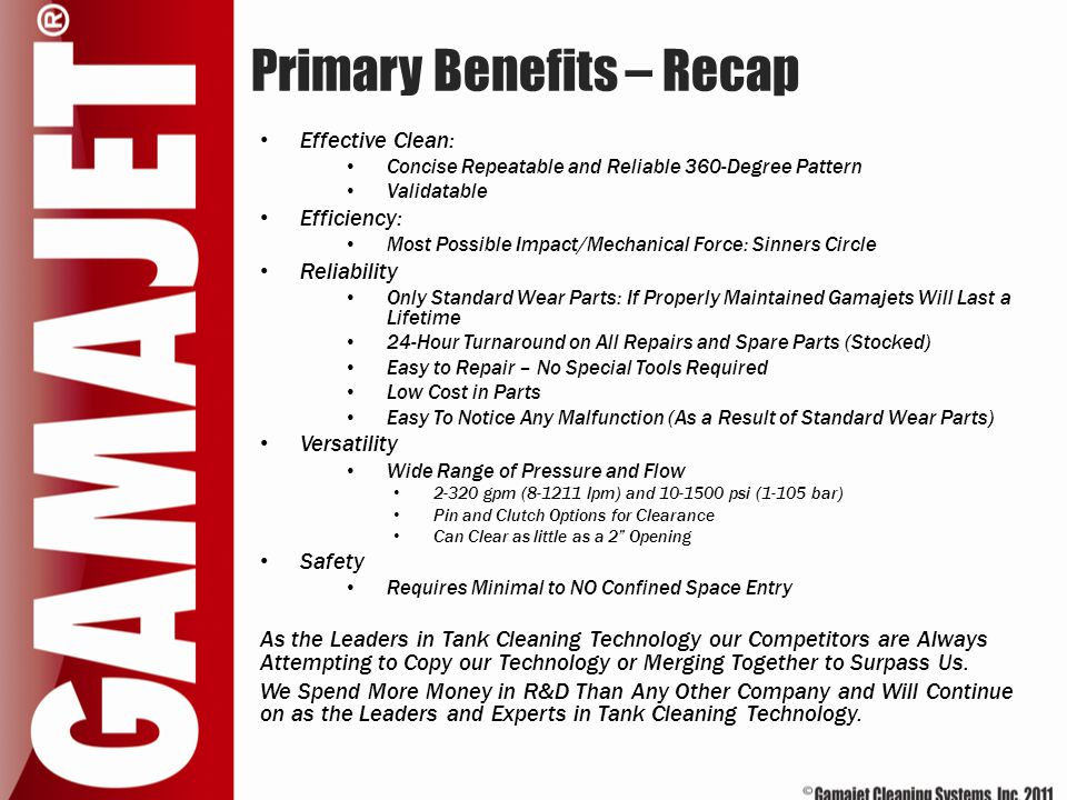 Primary Benefits – Recap Effective Clean: Concise Repeatable and Reliable 360-Degree Pattern Validatable Efficiency: Most Possible Impact/Mechanical F