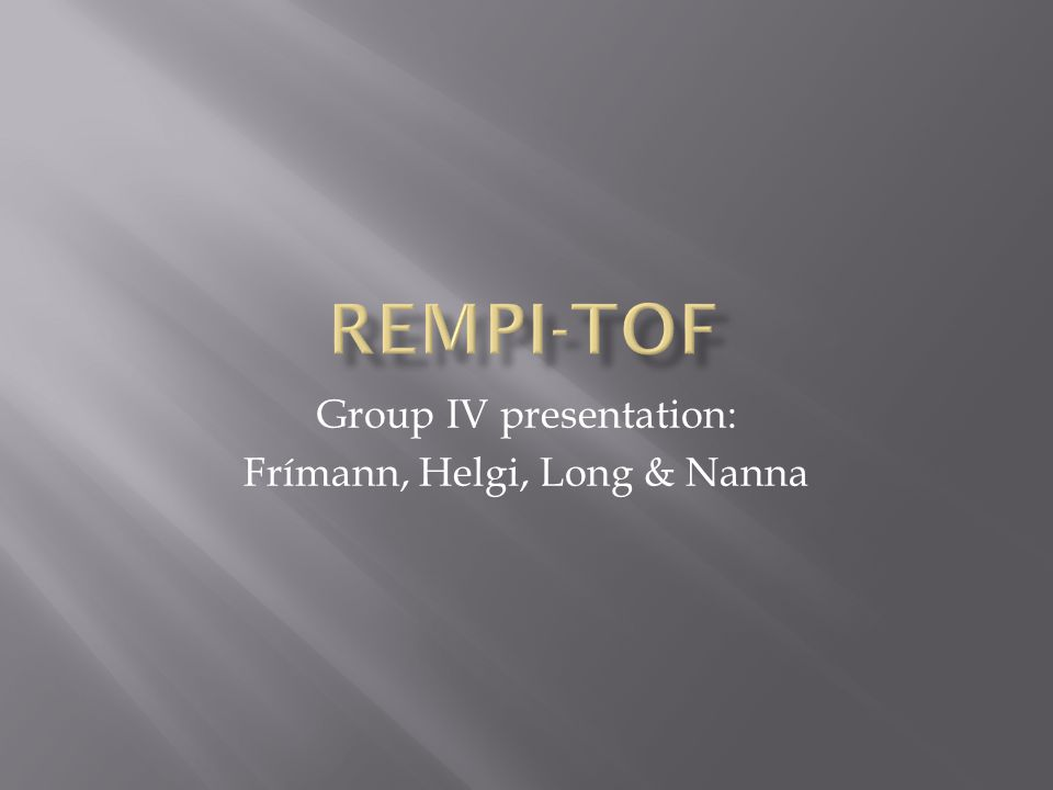 Group IV presentation: Frímann, Helgi, Long & Nanna
