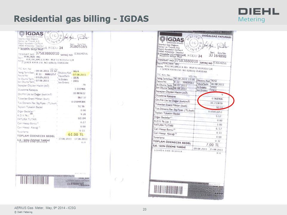 AERIUS Gas Meter, May, 9 th 2014 - ICSG © Diehl Metering 20 Residential gas billing - IGDAS