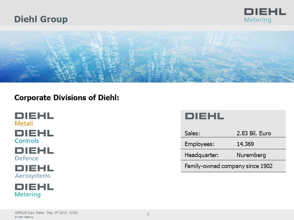 AERIUS Gas Meter, May, 9 th 2014 - ICSG © Diehl Metering 3 Diehl Group Corporate Divisions of Diehl: Sales:2.83 Bil.