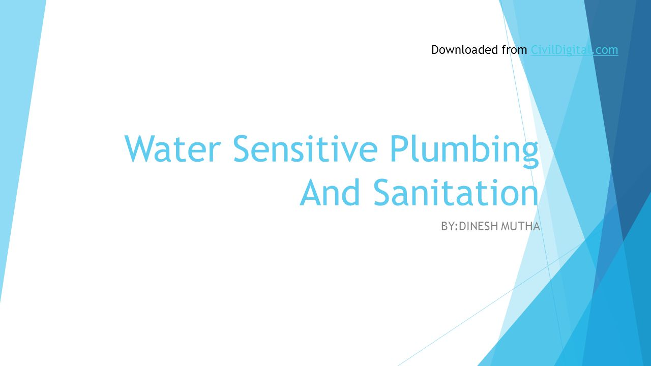 Water Sensitive Plumbing And Sanitation BY:DINESH MUTHA Downloaded from CivilDigital.comCivilDigital.com