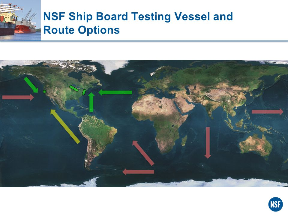 NSF Ship Board Testing Vessel and Route Options