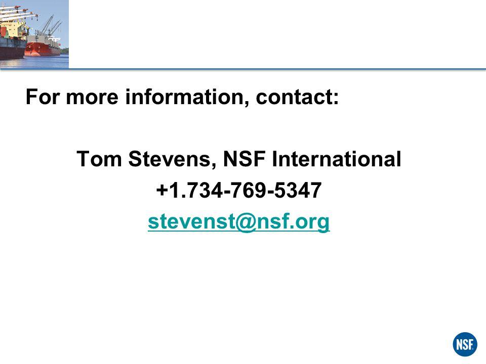 For more information, contact: Tom Stevens, NSF International +1.734-769-5347 stevenst@nsf.org