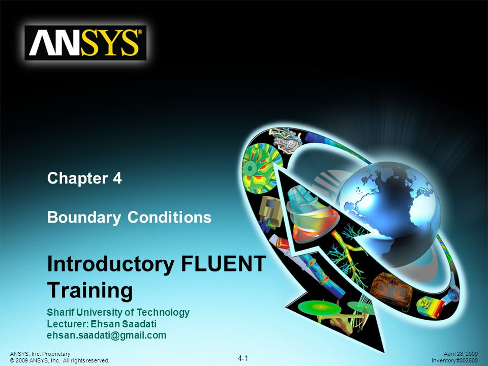 Boundary Conditions 4-2 ANSYS, Inc.Proprietary © 2009 ANSYS, Inc.