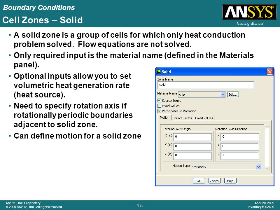 Boundary Conditions 4-6 ANSYS, Inc.Proprietary © 2009 ANSYS, Inc.