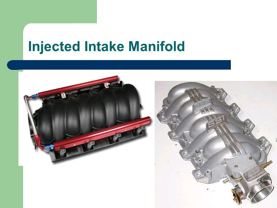 Injected Intake Manifold
