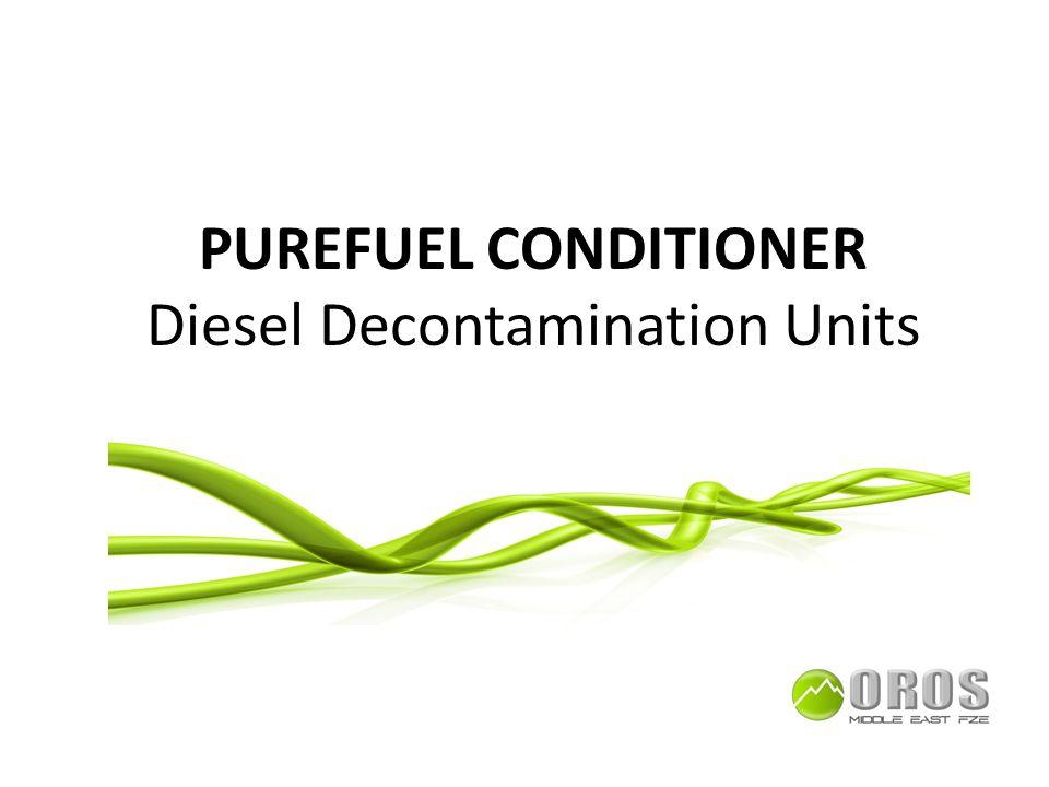 PUREFUEL CONDITIONER Diesel Decontamination Units