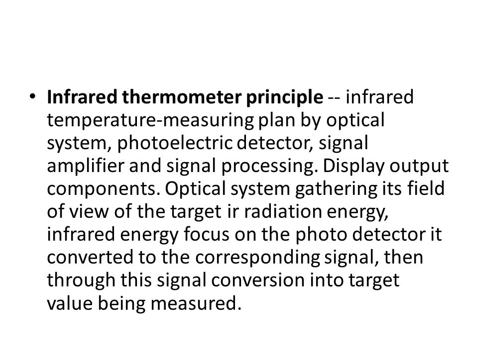 Infrared thermometer principle -- infrared temperature-measuring plan by optical system, photoelectric detector, signal amplifier and signal processing.