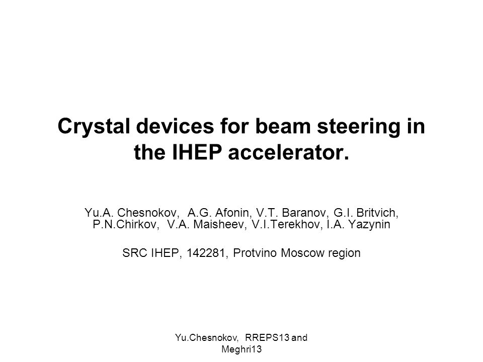 Yu.Chesnokov, RREPS13 and Meghri13 Ideas of use the particle channeling in bent crystals for steer the beams have been checked up and advanced in many experiments.