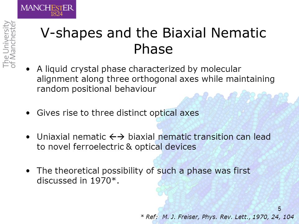 5 V-shapes and the Biaxial Nematic Phase A liquid crystal phase characterized by molecular alignment along three orthogonal axes while maintaining ran