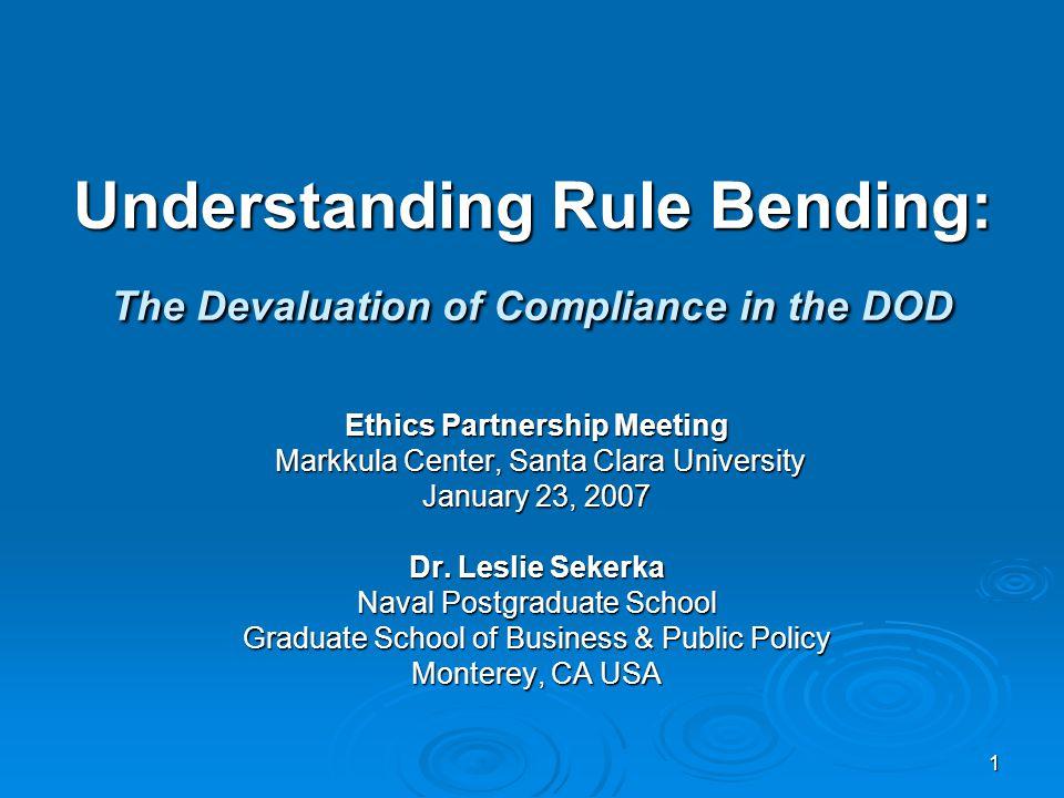 1 Understanding Rule Bending: The Devaluation of Compliance in the DOD Understanding Rule Bending: The Devaluation of Compliance in the DOD Ethics Par