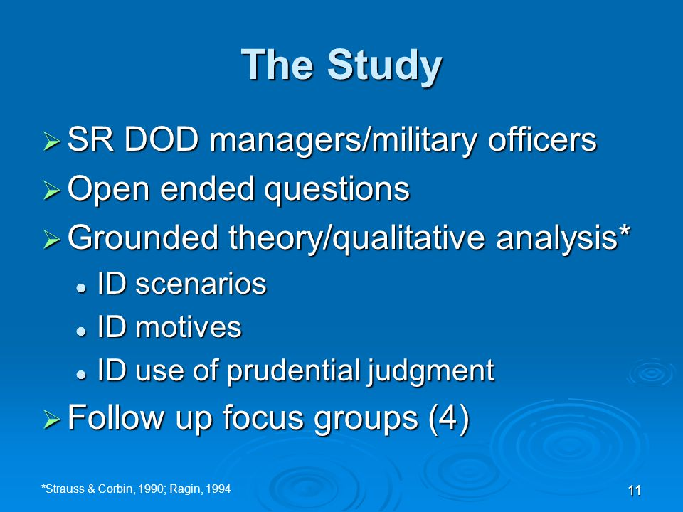 11 The Study  SR DOD managers/military officers  Open ended questions  Grounded theory/qualitative analysis* ID scenarios ID scenarios ID motives I