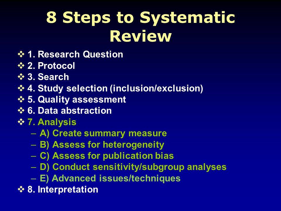 8 Steps to Systematic Review  1. Research Question  2.