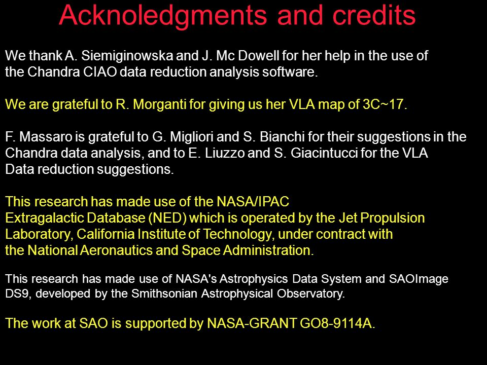 Acknoledgments and credits We thank A. Siemiginowska and J. Mc Dowell for her help in the use of the Chandra CIAO data reduction analysis software. We