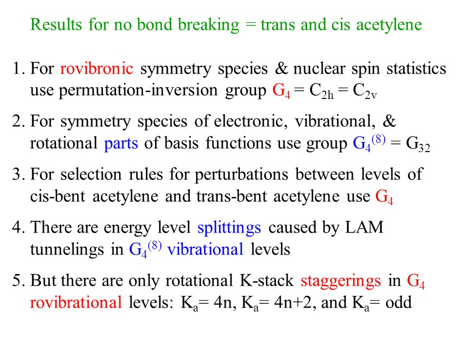 Results for no bond breaking = trans and cis acetylene 1.