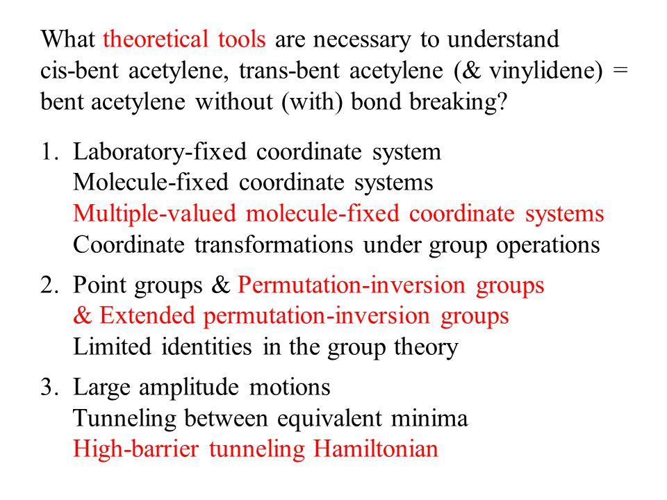 What theoretical tools are necessary to understand cis-bent acetylene, trans-bent acetylene (& vinylidene) = bent acetylene without (with) bond breaking.