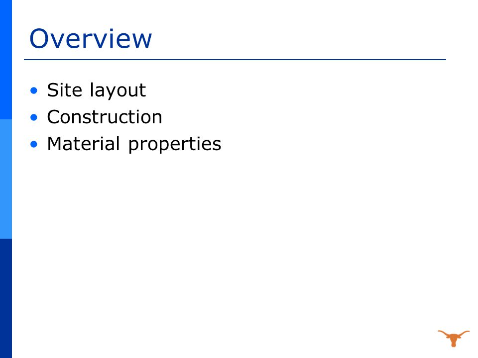 Overview Site layout Construction Material properties