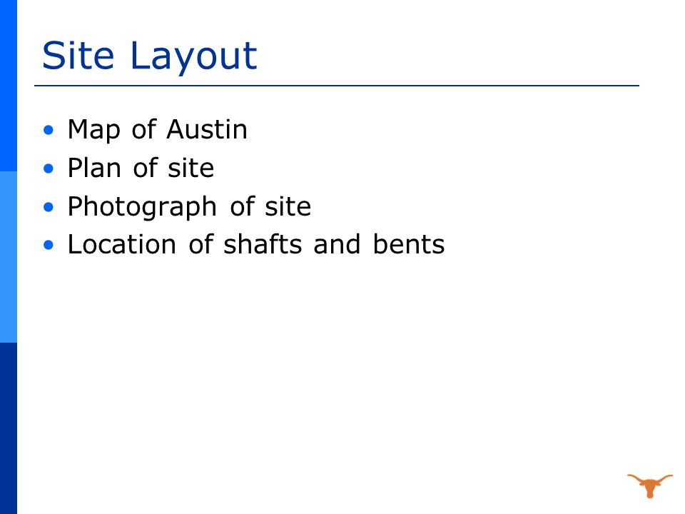 Site Layout Map of Austin Plan of site Photograph of site Location of shafts and bents