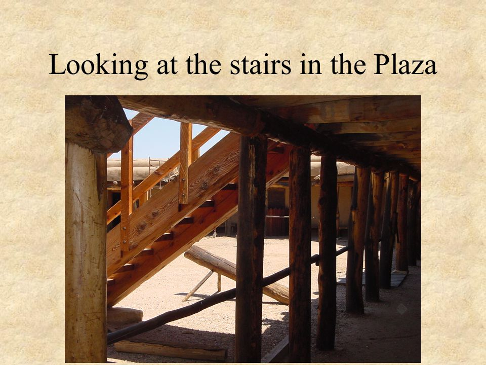 Looking at the stairs in the Plaza