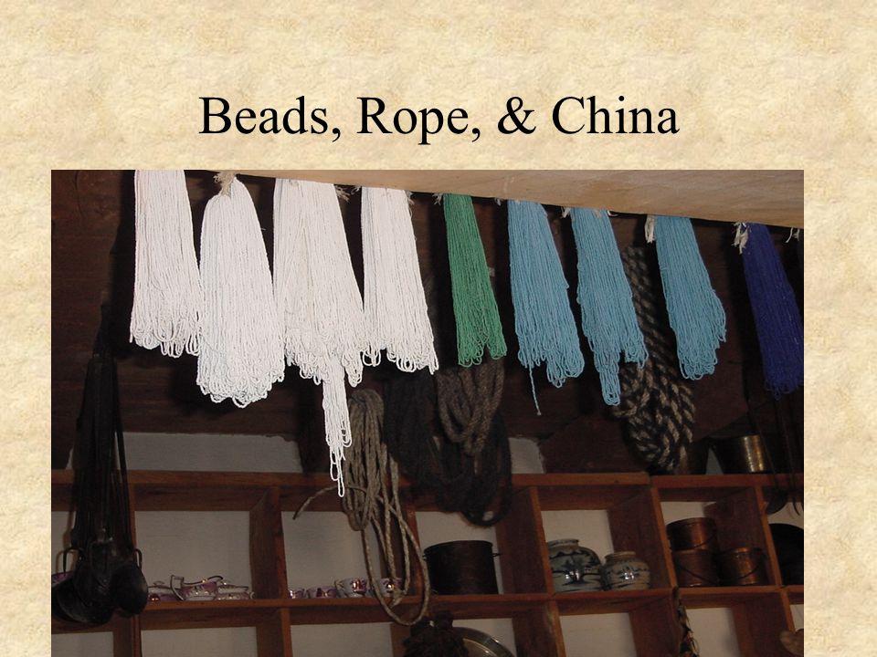 Beads, Rope, & China