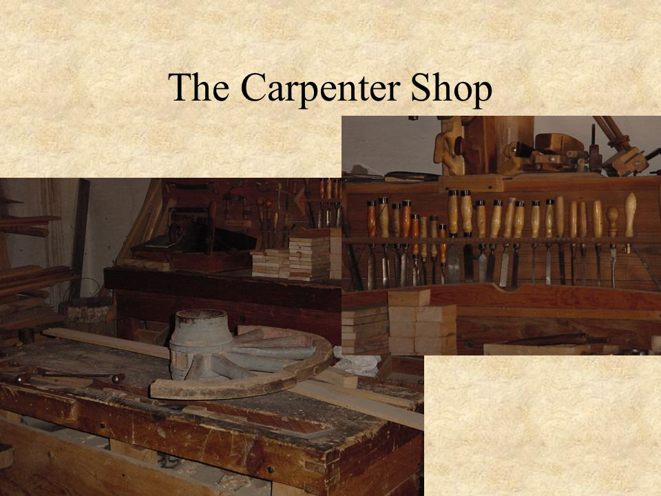 The Carpenter Shop