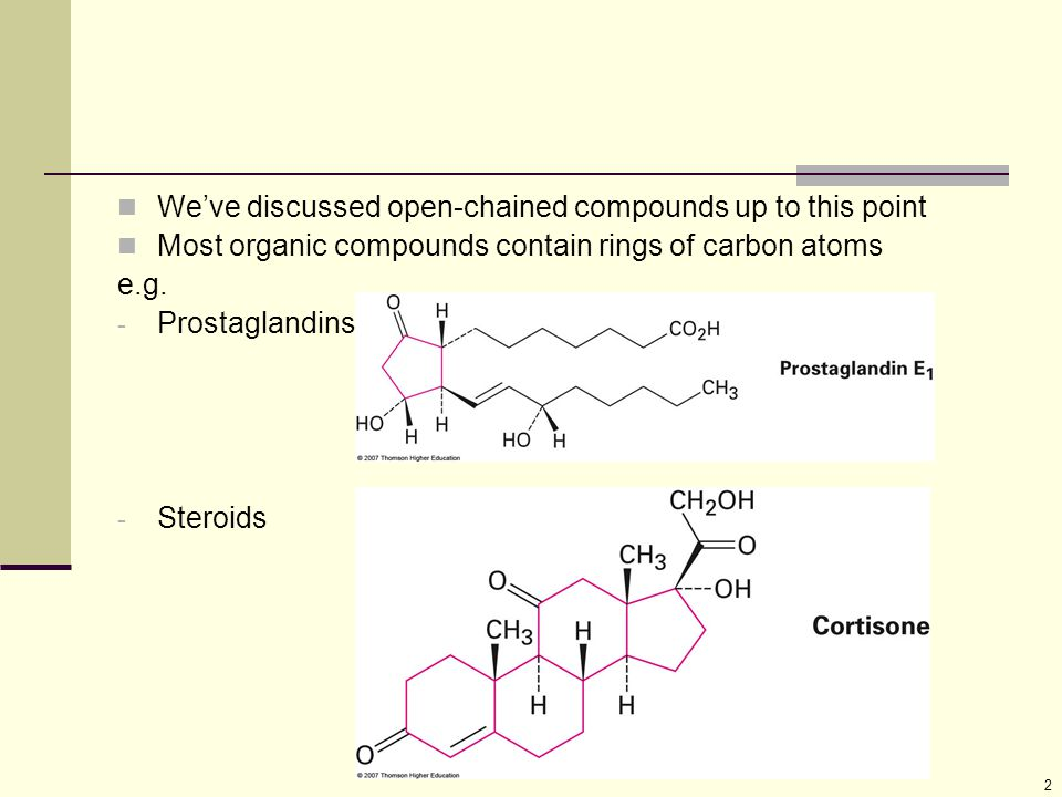 2 We've discussed open-chained compounds up to this point Most organic compounds contain rings of carbon atoms e.g.