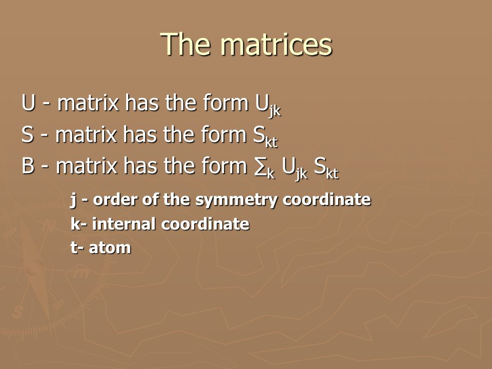In this presentation… Learn to form U-matrix and S-matrix for an XY 2 bent molecule for an XY 2 bent molecule