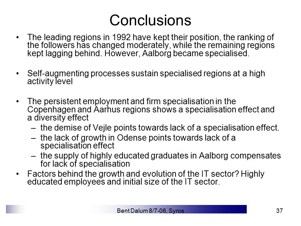 Bent Dalum 8/7-06, Syros37 Conclusions The leading regions in 1992 have kept their position, the ranking of the followers has changed moderately, while the remaining regions kept lagging behind.