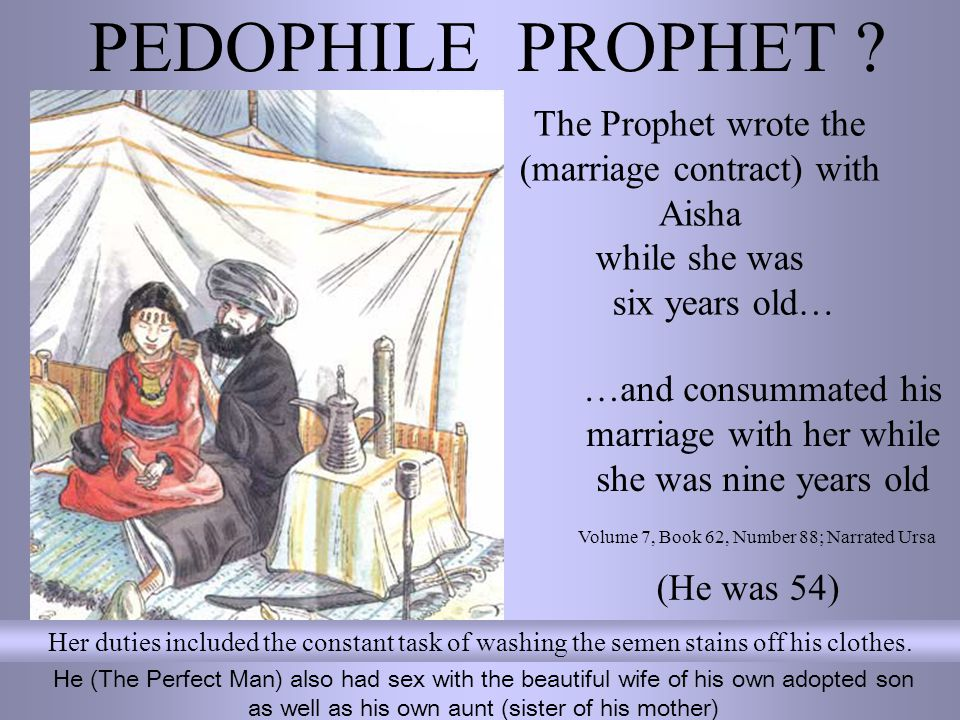 The Prophet wrote the (marriage contract) with Aisha while she was six years old… PEDOPHILE PROPHET .