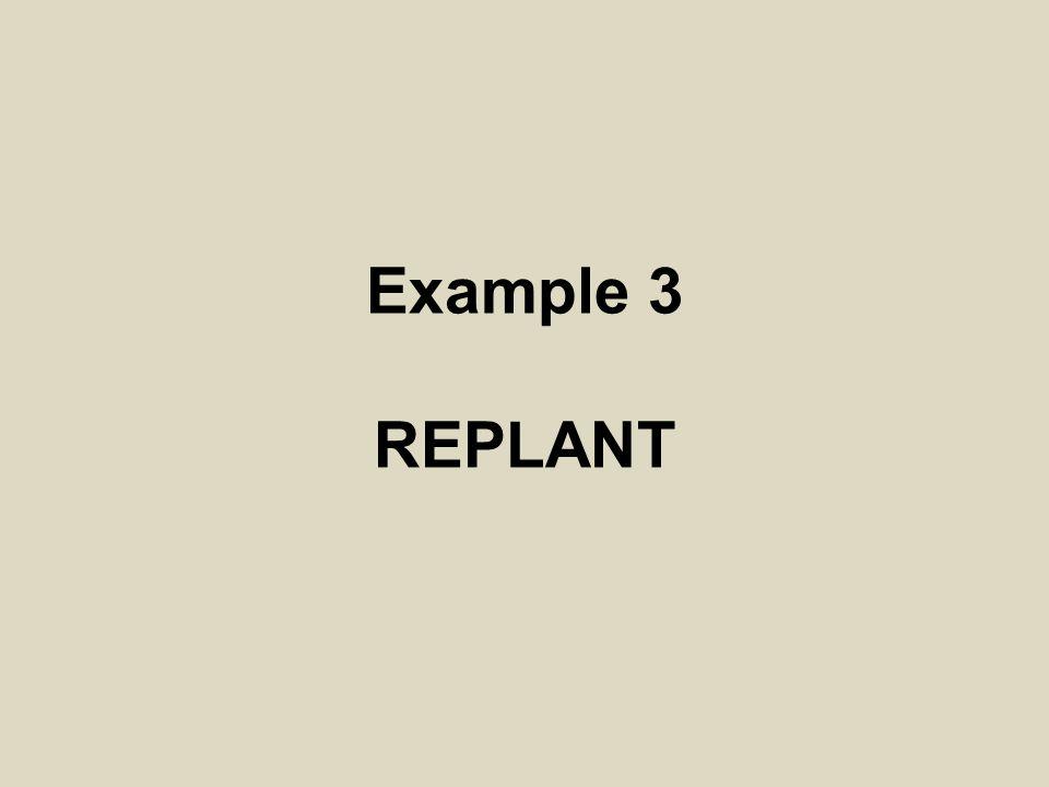 Example 3 REPLANT